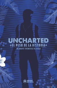 Leemos Uncharted: El Peso de la Historia