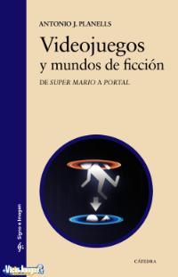Libro: Videojuegos y mundos de ficción.