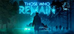 Carátula de Those Who Remain para PlayStation 4