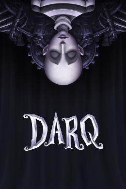 Carátula de DARQ: Complete Edition para PlayStation 4
