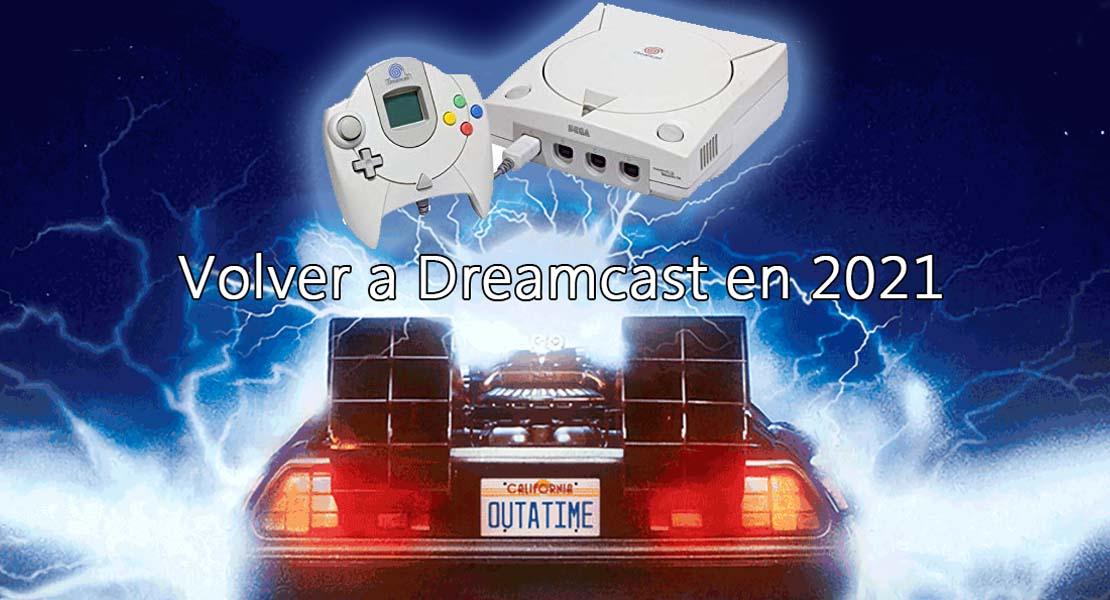 Regreso a Dreamcast (en 2021)