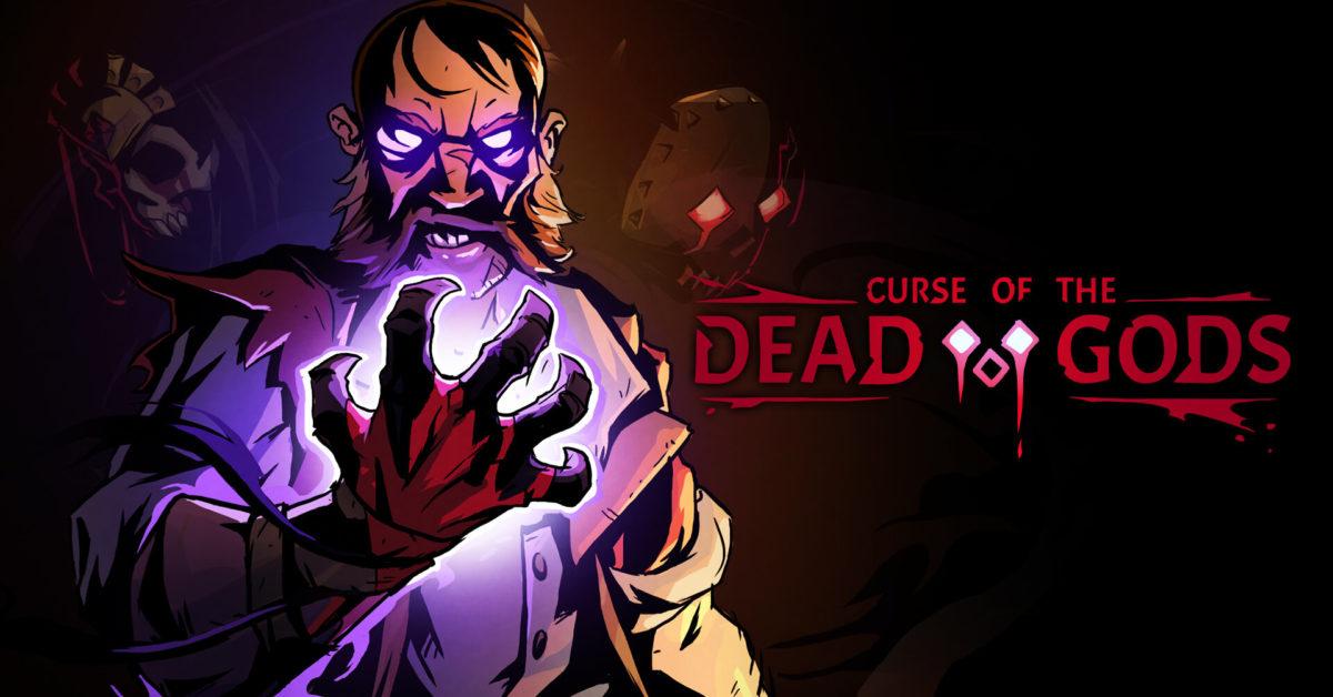 Curse of the Dead Gods saldrá en breve
